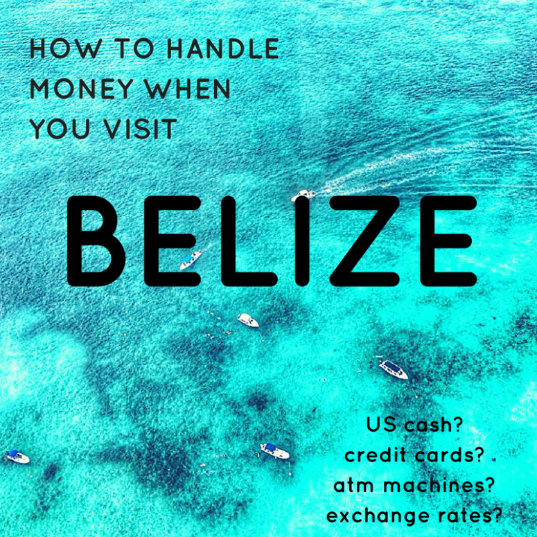 Tips For Handling Money In Belize Currency Usd Accepted San Pedro Scoop